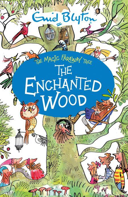 The Enchanted Wood (The Magic Faraway Tree) - Enid Blyton