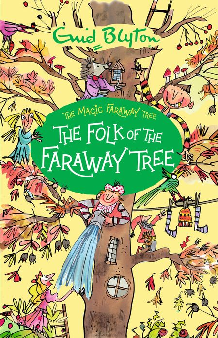 The Folk of the Faraway Tree (The Magic Faraway Tree) - Enid Blyton