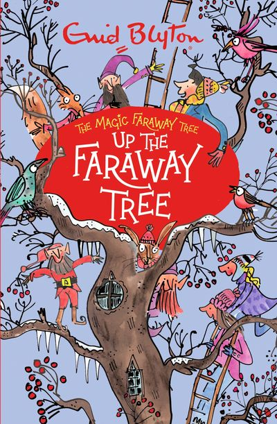 Up The Faraway Tree (The Magic Faraway Tree) - Enid Blyton