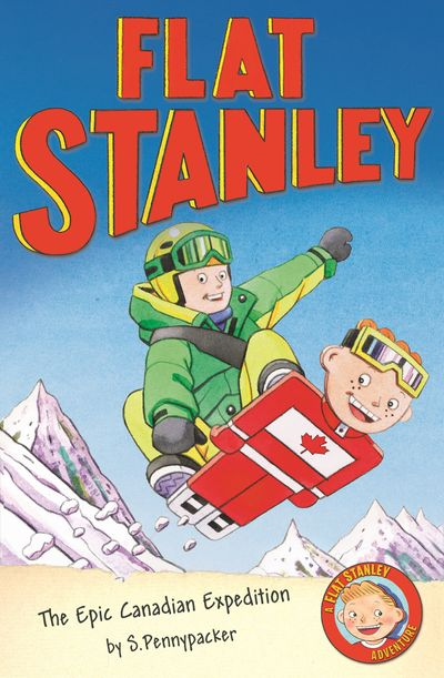 The Epic Canadian Expedition: Jeff Brown's Flat Stanley (Flat Stanley) - Alice Hill and Sara Pennypacker, Illustrated by Jon Mitchell