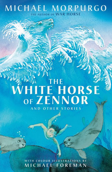 The White Horse of Zennor - Michael Morpurgo, Illustrated by Michael Foreman