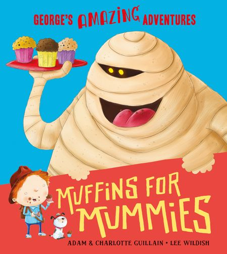 Muffins for Mummies (George's Amazing Adventures) - Adam Guillain and Charlotte Guillain, Illustrated by Lee Wildish