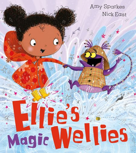 Ellie's Magic Wellies - Amy Sparkes, Illustrated by Nick East