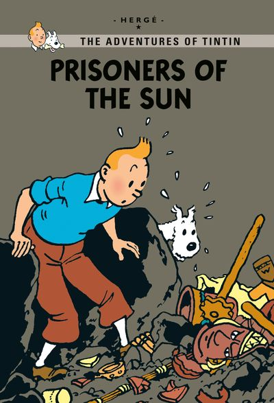 Prisoners of the Sun (Tintin Young Readers Series) -