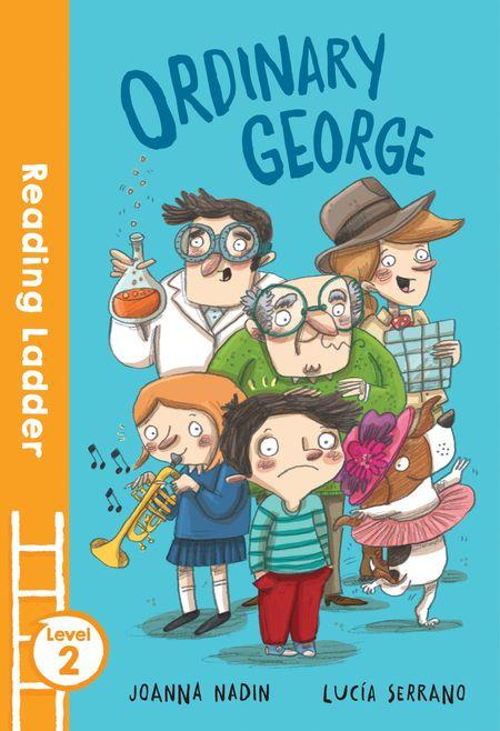 Ordinary George (Reading Ladder Level 2) - Joanna Nadin