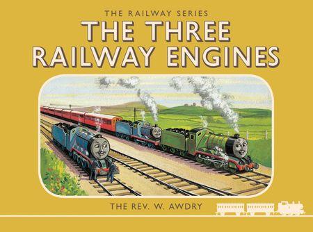 Thomas the Tank Engine: The Railway Series: The Three Railway Engines (Classic Thomas the Tank Engine) - Rev. W. Awdry