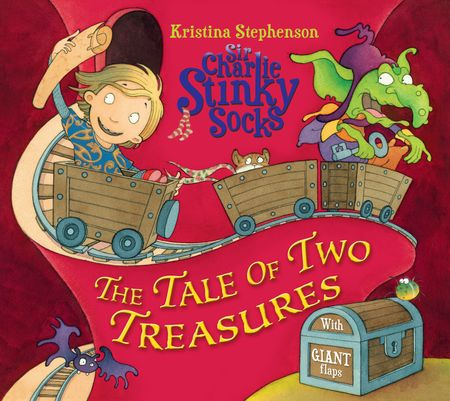 Sir Charlie Stinky Socks: The Tale of Two Treasures (Sir Charlie Stinky Socks) - Kristina Stephenson