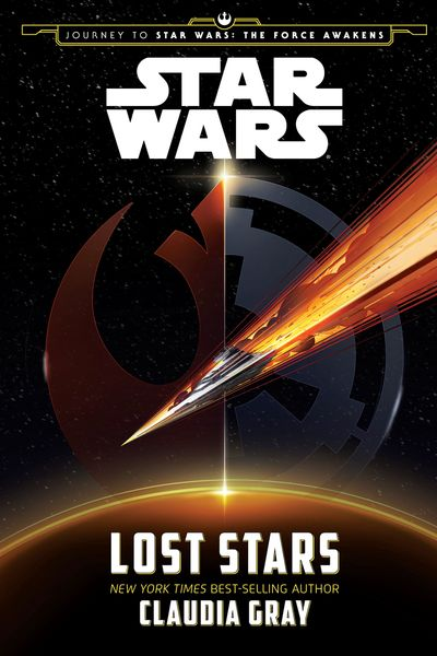Star Wars: The Force Awakens: Lost Stars (Journey to Star Wars: The Force Awakens) - Claudia Gray