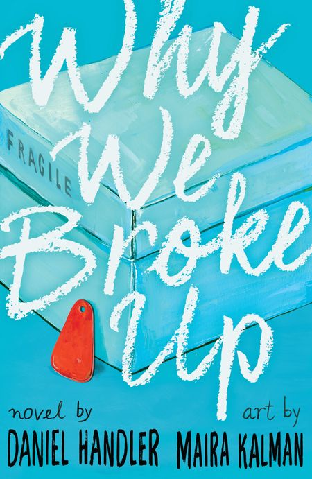 Why We Broke Up - Daniel Handler, Illustrated by Maira Kalman