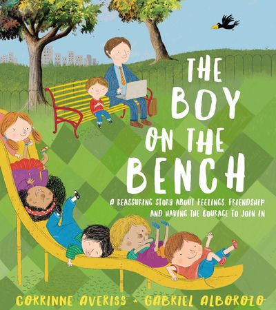 The Boy on the Bench - Corrinne Averiss, Illustrated by Gabriel Alborozo