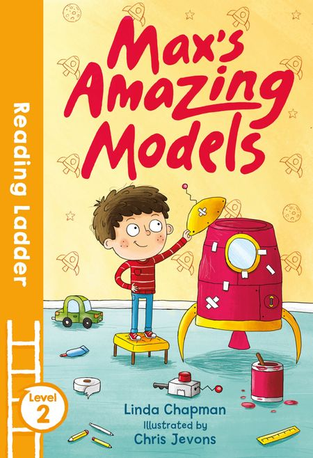Max's Amazing Models (Reading Ladder Level 2) - Linda Chapman, Illustrated by Tom Ryan