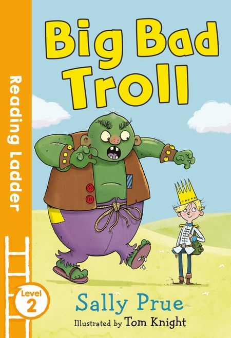 Big Bad Troll (Reading Ladder Level 2) - Pete Moore, Illustrated by Natalie Boyd