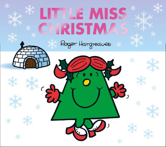 Little Miss Christmas (Mr. Men & Little Miss Celebrations) - Roger Hargreaves