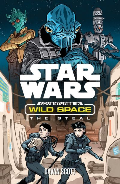 Star Wars: Adventures in Wild Space: The Steal: The Steal (Star Wars: Adventures in Wild Space) -