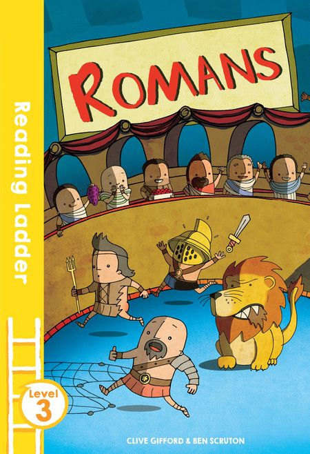 Romans (Reading Ladder Level 3) - Clive Gifford, Illustrated by Ben Scruton