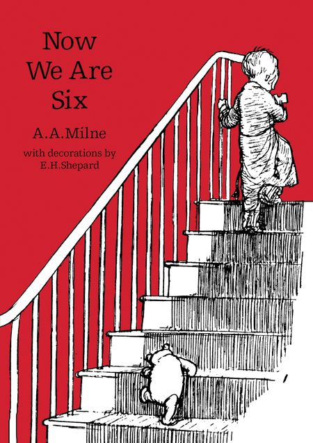 Now We Are Six (Winnie-the-Pooh – Classic Editions) - A. A. Milne