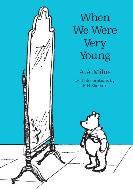 When We Were Very Young (Winnie-the-Pooh – Classic Editions) - A. A. Milne, Illustrated by E. H. Shepard
