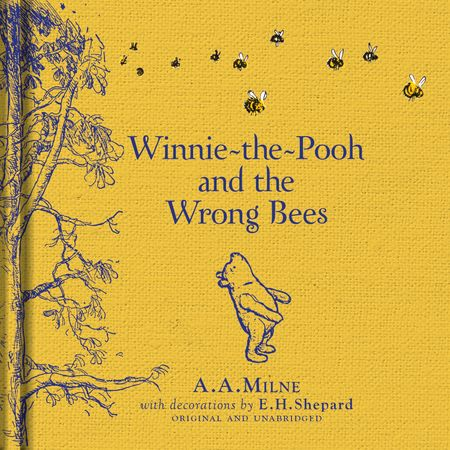 Winnie-the-Pooh: Winnie-the-Pooh and the Wrong Bees - A. A. Milne, Illustrated by E. H. Shepard