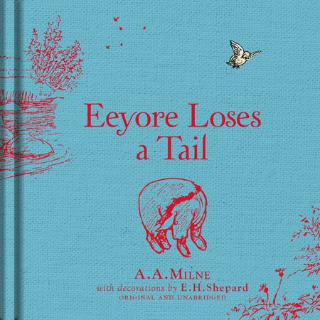 Winnie-the-Pooh: Eeyore Loses a Tail - A. A. Milne, Illustrated by E. H. Shepard