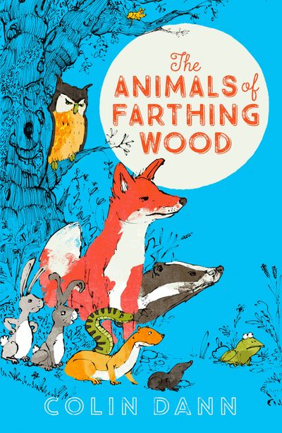 The Animals of Farthing Wood Modern Classic (Egmont Modern Classics) - Colin Dann
