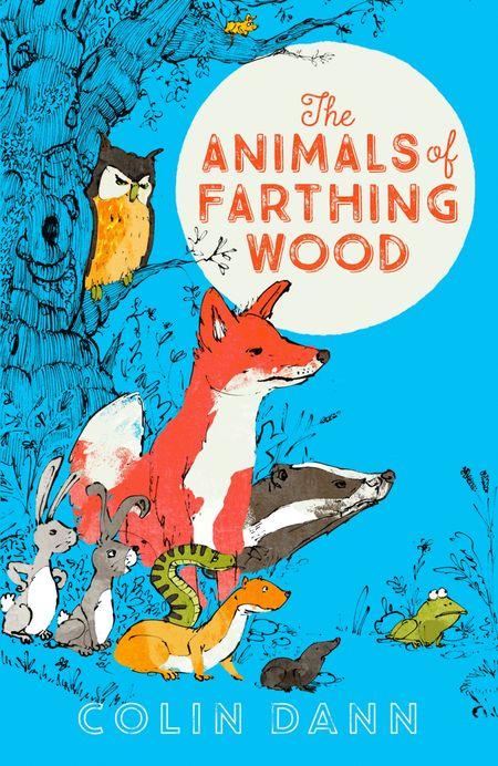 The Animals of Farthing Wood Modern Classic (Egmont Modern Classics) - Colin Dann