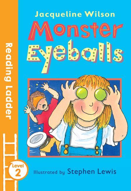 Monster Eyeballs (Reading Ladder Level 2) - Jacqueline Wilson, Illustrated by Stephen Lewis