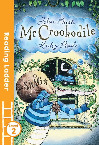 Mr Crookodile (Reading Ladder Level 2) - John Bush, Illustrated by Korky Paul