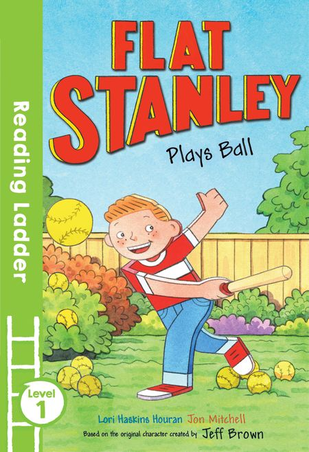 Flat Stanley Plays Ball (Reading Ladder Level 1) - Jeff Brown, Illustrated by Jon Mitchell