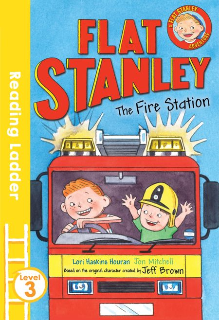 Flat Stanley and the Fire Station (Reading Ladder Level 3) - Jeff Brown, Illustrated by Jon Mitchell