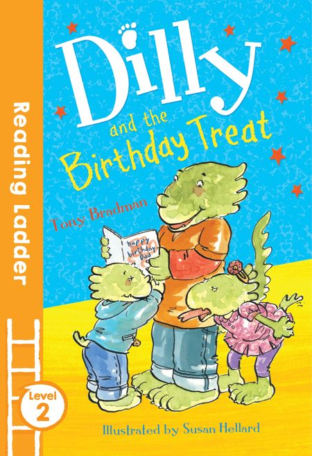 Dilly and the Birthday Treat (Reading Ladder Level 2) - Tony Bradman, Illustrated by Susan Hellard