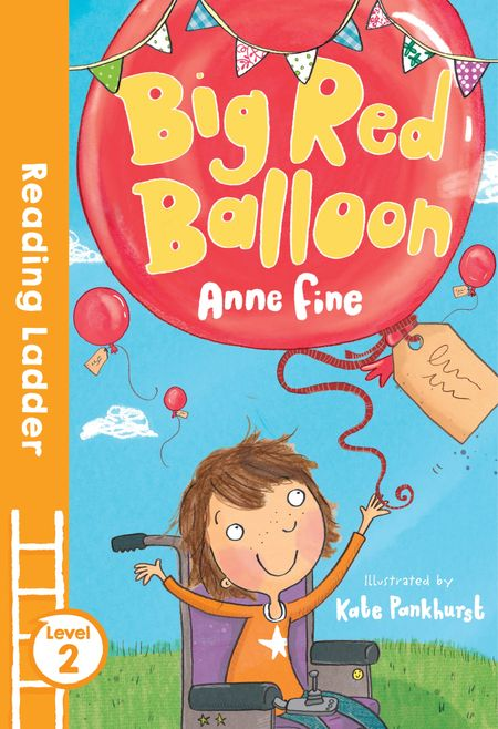 Big Red Balloon (Reading Ladder Level 2) - Anne Fine, Illustrated by Kate Pankhurst
