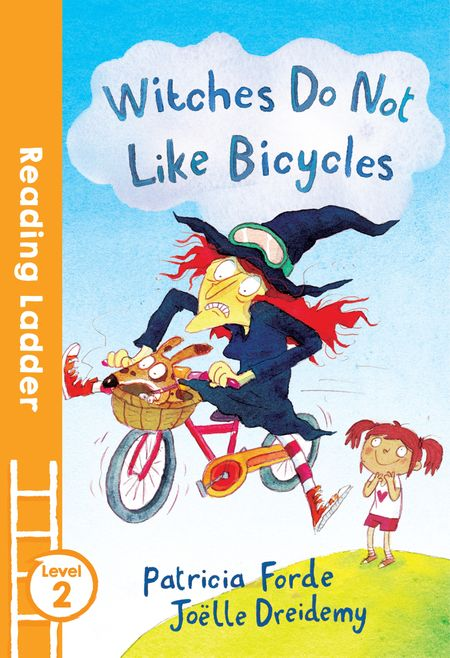Witches Do Not Like Bicycles (Reading Ladder Level 2) - Patricia Forde