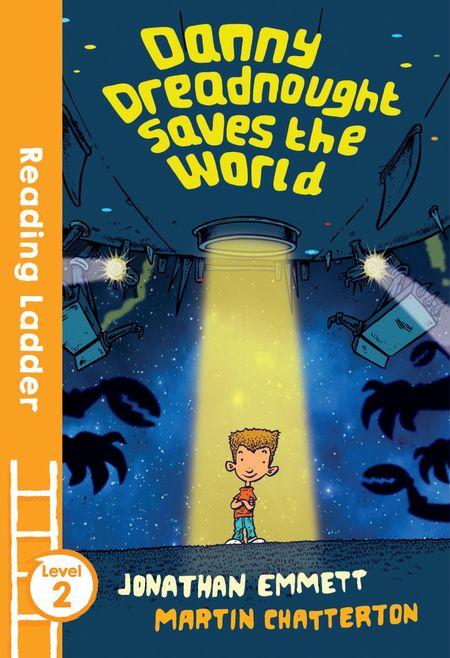 Danny Dreadnought Saves the World (Reading Ladder Level 2) - Jonathan Emmett