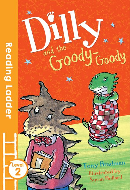 Dilly and the Goody-Goody (Reading Ladder Level 2) - Tony Bradman, Illustrated by Susan Hellard
