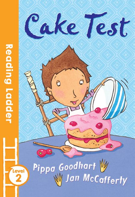 Cake Test (Reading Ladder Level 2) - Pippa Goodhart, Illustrated by Jan McCafferty