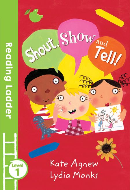 Shout Show and Tell! (Reading Ladder Level 1) - Kate Agnew, Illustrated by Lydia Monks