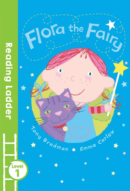 Flora the Fairy (Reading Ladder Level 1) - Tony Bradman, Illustrated by Emma Carlow