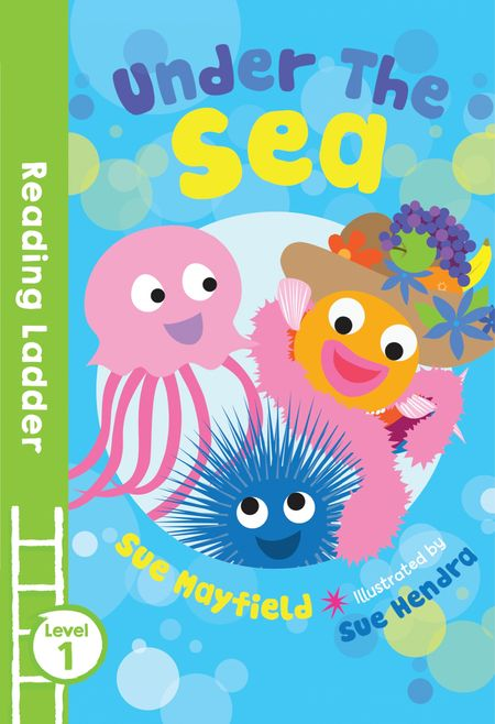 Under the Sea (Reading Ladder Level 1) - Sue Mayfield, Illustrated by Sue Hendra