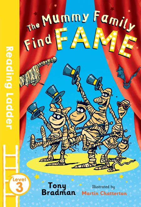The Mummy Family Find Fame (Reading Ladder Level 3) - Martin Chatterton and Tony Bradman
