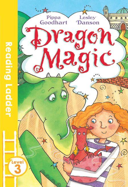Dragon Magic (Reading Ladder Level 3) - Pippa Goodhart, Illustrated by Lesley Danson