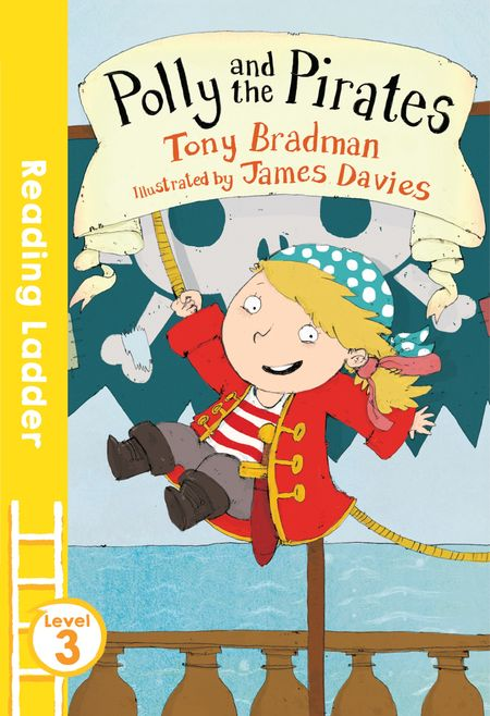 Polly and the Pirates (Reading Ladder Level 3) - Tony Bradman