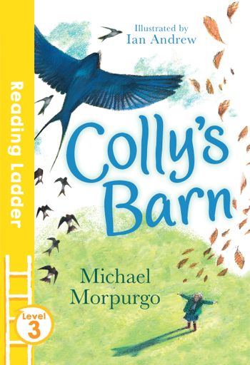 Colly's Barn (Reading Ladder Level 3) - Michael Morpurgo, Illustrated by Ian Andrew