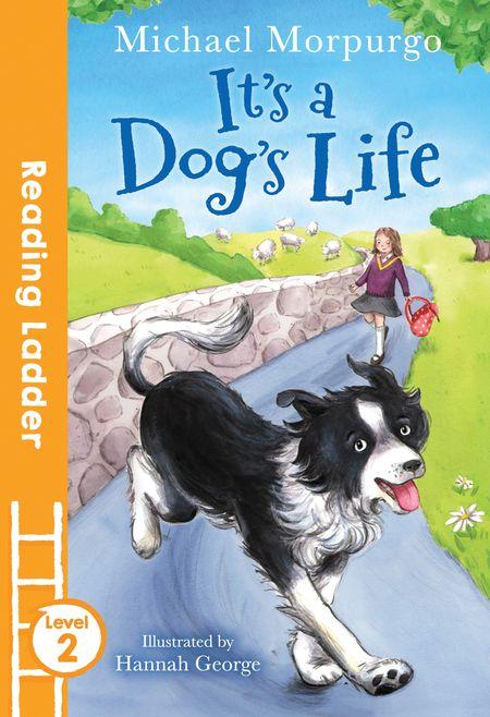 It's a Dog's Life (Reading Ladder Level 2) - Michael Morpurgo