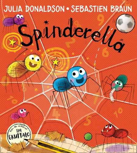 Spinderella - Julia Donaldson, Illustrated by Sebastien Braun