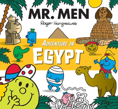 Mr. Men Adventure in Egypt (Mr. Men and Little Miss Adventures) - Adam Hargreaves and Roger Hargreaves