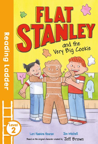 Flat Stanley and the Very Big Cookie (Reading Ladder Level 2) - Lori Haskins Houran, Illustrated by Jon Mitchell