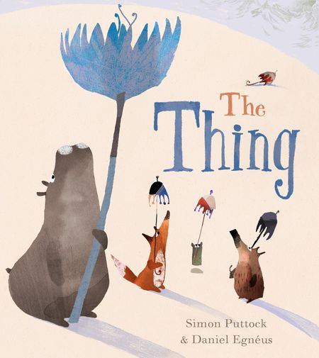 The Thing - Simon Puttock, Illustrated by Daniel Egnéus