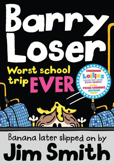 Barry Loser: worst school trip ever! - Jim Smith
