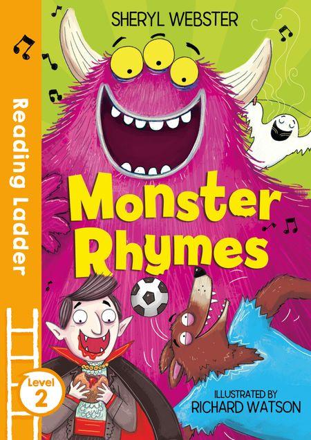 Monster Rhymes (Reading Ladder Level 2) - Sheryl Webster