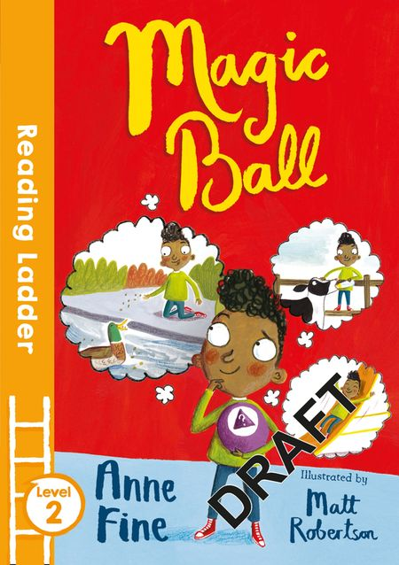Magic Ball (Reading Ladder Level 3) - Anne Fine, Illustrated by Matt Robertson